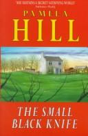 The Small Black Knife by Pamela Hill