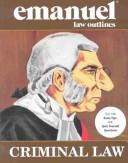 Criminal Law (Emanuel Law Outline) by Steven L. Emanuel