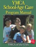 ymca school-age care program manual by YMCA of the USA
