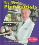 We Need Pharmacists by Helen Frost