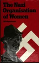 The Nazi organisation of women by Jill Stephenson