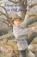 Done and dared in old France by Deborah Alcock